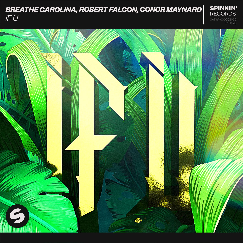 Breathe Carolina, Robert Falcon, Conor Maynard – IF U