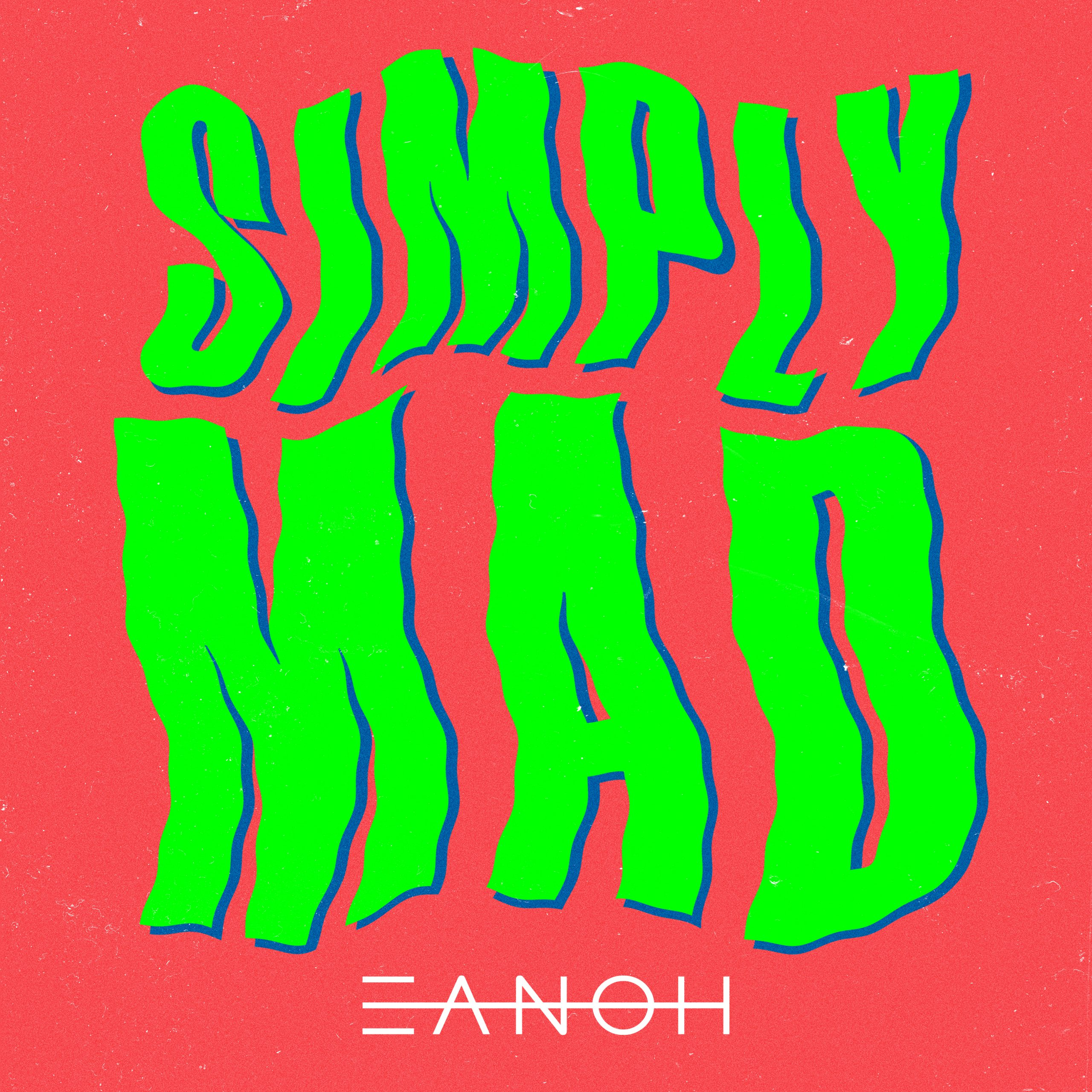 EANOH Simply Mad